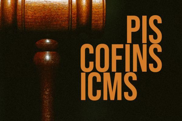 Exclusão do ICMS da Base de Cálculo do Pis e Cofins